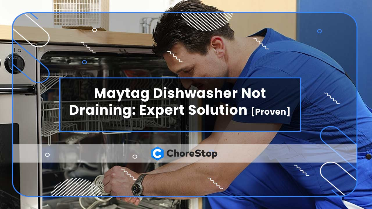 Maytag Dishwasher Not Draining: Expert Solution [Proven]